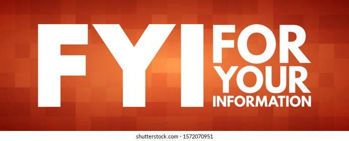 FYI - For Your Information acronym, business concept background