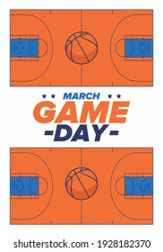 Game Day. Basketball playoff in March. Basketball pitch. Super sport party in United States. Final games of season tournament. Professional team championship. Ball for basketball. Sport poster. Vector