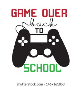 Game Over back to school, funny text with black controller, and white backgrond.