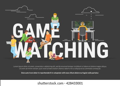 Game watching concept of young various people using laptop, tablet pc and smartphone to watch live game streaming while game player playing e-sport . Flat illustration of people near big letters