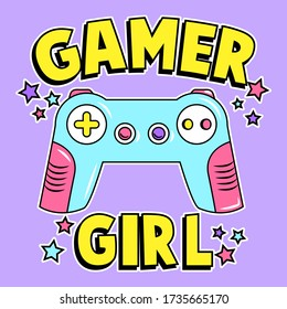 GAMER GIRL, GAME CONTROL WITH STARS, SLOGAN PRINT VECTOR