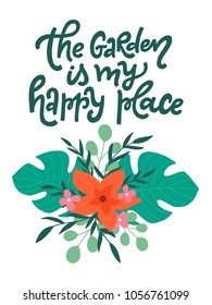 The garden is my happy place. Garden illustration with hand lettered quote