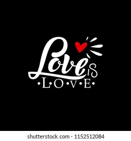 Gay Lettering. Conceptual poster with red heart hand lettering for print materials and design elements. Handwritten phrase Love is Love isolated on black background. Vector illustration