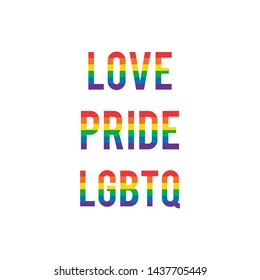 Gay pride quotes. Inspirational LGBT rights concept poster. Homosexuality emblem. Multicolored peace flag movement.