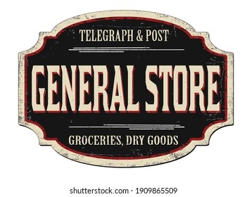General store vintage rusty metal sign on a white background, vector illustration
