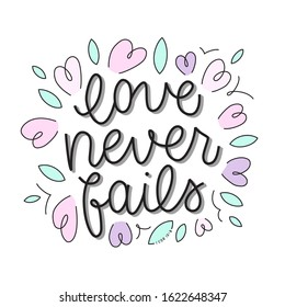 "Gentle postcard ""Love never fails"". Bible quote 1 Corinthians 13. Vector lettering illustration. Can be used as a poster, postcard, banner or other."