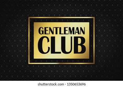 gentleman club on a golden rectangle on a rich black background