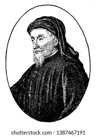 Geoffrey Chaucer, c. 1343-1400, he was famous English poet, author, philosopher, and astronomer, famous as Father of English literature, vintage line drawing or engraving illustration