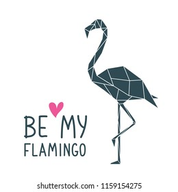Geometric polygonal Flamingo print with lettering By My Flamingo. Scandinavian style poster. Vector illustration.