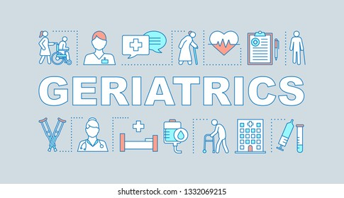 Geriatrics word concepts banner. Senior care. Assisted living. Nursing home for elderly. Presentation, website. Isolated lettering typography idea, linear icons. Vector outline illustration