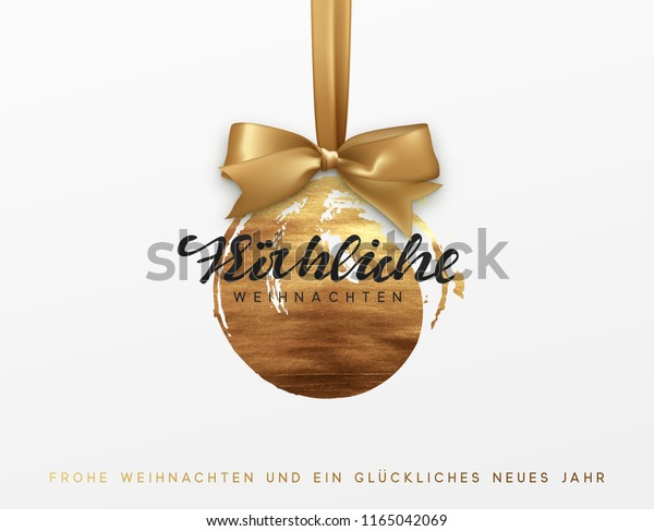German text Frohliche Weihnachten (Translation Happy New Year and Merry Christmas). Gold Christmas card, design with Xmas golden bauble ball on ribbon.