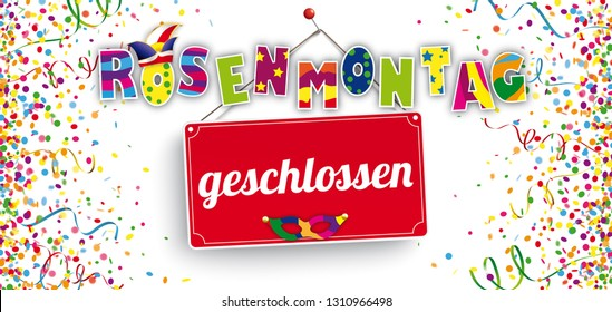 German text Rosenmontag geschlossen, translate Carnival Monday closed. Eps 10 vector file.