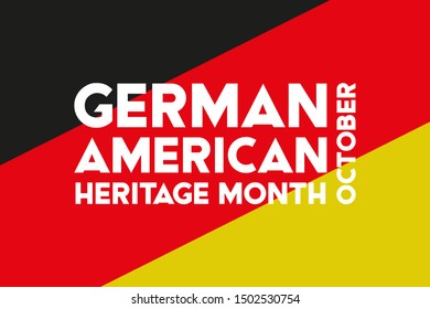 German-American Heritage Month. It is celebrated in October every year to honor the contributions of America's largest ethnic community. Poster, card, banner, background design. Vector illustration