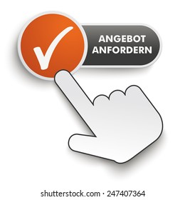 """Germant text """"Angebot anfordern"""", translate """"Get A Quote"""". Button on the white background. Eps 10 vector file."""