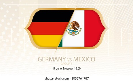 Germany vs Mexico, Group F. Football competition, Moscow. On beige soccer background.