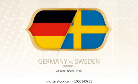 Germany vs Sweden, Group F. Football competition, Sochi. On beige soccer background.