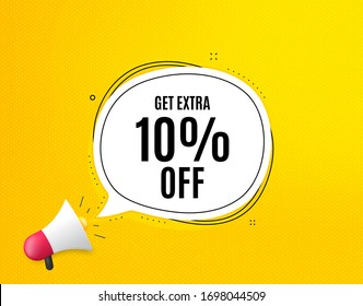 Get Extra 10% off Sale. Megaphone banner with chat bubble. Discount offer price sign. Special offer symbol. Save 10 percentages. Loudspeaker with speech bubble. Extra discount promotion text. Vector