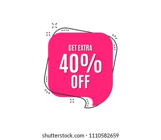 Get Extra 40% off Sale. Discount offer price sign. Special offer symbol. Save 40 percentages. Speech bubble tag. Trendy graphic design element. Vector