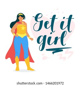 Get it girl motivational inspiring cartoon poster. Superheroine, woman with superpowers flat character. Feminist movement, female empowering community, society concept vector illustration