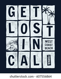 Get lost in California slogan graphic for t shirt and other uses