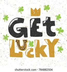 Get lucky cute hand drawn happy typography lettering poster with  horseshoe. Good as a greeting card, motivation banner, wallpaper, blogpost design. book cover e-mail lettering
