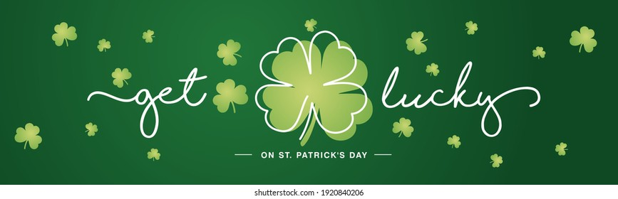 Get Lucky on St Patrick's Day white handwritten typography lettering line design four leaf clover and many small clovers on dark green background banner