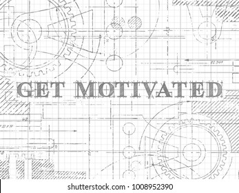 Get motivated sign technical drawing on graph paper background