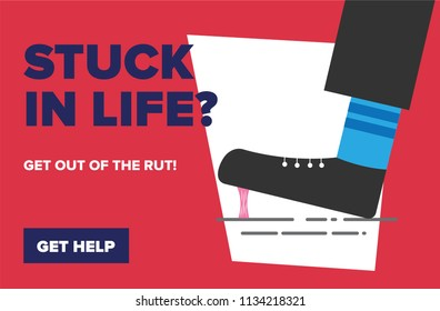 Get out of bad / depressing / stressful situation ad. Stuck in life / Help concept. Vector illustration of a Foot stuck into chewing gum. Vector illustration of a Foot stuck into chewing gum.