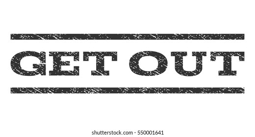 Get Out watermark stamp. Text caption between horizontal parallel lines with grunge design style. Rubber seal gray stamp with unclean texture. Vector ink imprint on a white background.
