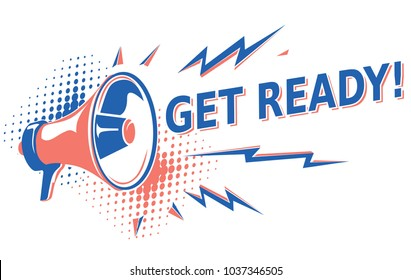 Get ready - advertising sign with megaphone
