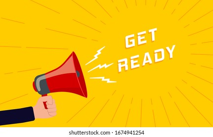 Get ready - advertising sign with a megaphone. Retro megaphone with text together on a colored background. Human hand holding a rupor with a speech bubble. Speaker. Vector illustration, EPS 10