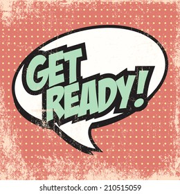 get ready pop art text bubble, illustration in vector format