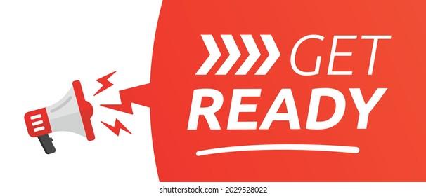 Get ready sign. Megaphone banner. Vector illustration