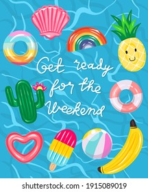 Get ready for the weekend quote with water surface texture. Swimming pool with colorful floats, top illustration.Summer funny background.