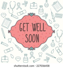 Get well soon card. Concept card with medical elements. Vector illustration