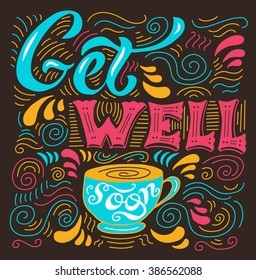 """Get well soon"" card with cup. Lettering for invitation and greeting card, prints and posters."