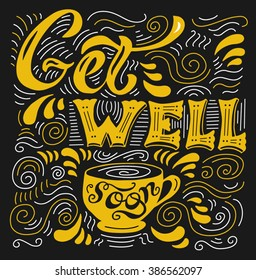 """""""Get well soon"""" card with cup. Lettering for invitation and greeting card, prints and posters."""