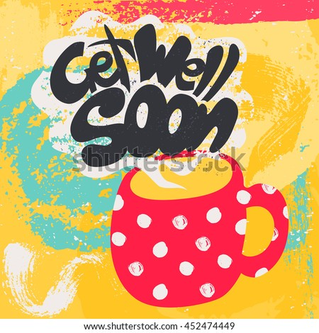 get well soon decorative card hand drawn poster with polka dot red mug of warm