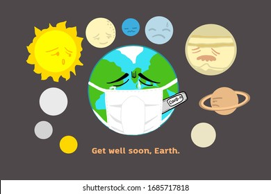 Get well soon - Earth. conceptual design of planet and Sun encourage our World from Covid-19 desease. Drawing vector illustration on gray background.