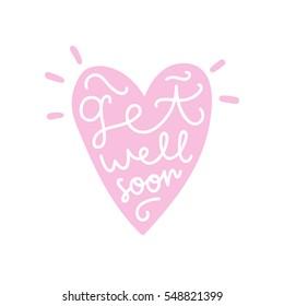Get well soon. Hand written calligraphy in a heart shape silhouette