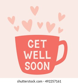 Get well soon vector card with a cup, text in hand lettered font