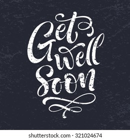 Get well soon vector text on texture background. Lettering for invitation and greeting card, prints and posters. Hand drawn inscription, chalk calligraphic design