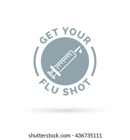 Get your flu shot vaccine sign with syringe injection icon. Vector illustration.