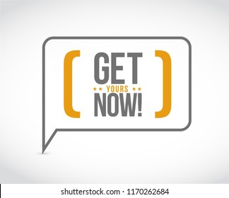 get yours now message bubble isolated over a white background