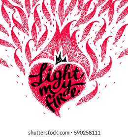 Gift card for Valentines day. Burning heart, hand drawn vector typography poster with love confession. Light my fire. Valentines day vintage lettering.