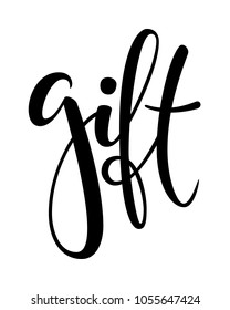 gift. Hand drawn brush pen lettering on isolated background. design holiday greeting card and invitation of wedding, Happy mother day, birthday, Valentine s day and sale