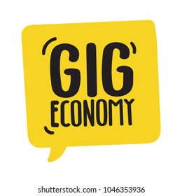 Gig economy. Vector hand drawn lettering doodle, icon, speech bubble illustration on white background.
