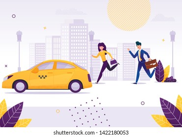 Girl and Businessman Running to Get Taxi Car Flat Cartoon Vector Illustration. Woman and Man Hurrying to Vehicle. High Buildings on Background. Peope are Late for Work or Important Events.