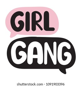 Girl gang. Speech bubbles with lettering, vector illustration on white background.