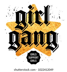 Girl Gang t-shirt print design, slogan typography on a golden star background, embroidery patch. Girls support girls Tee graphics